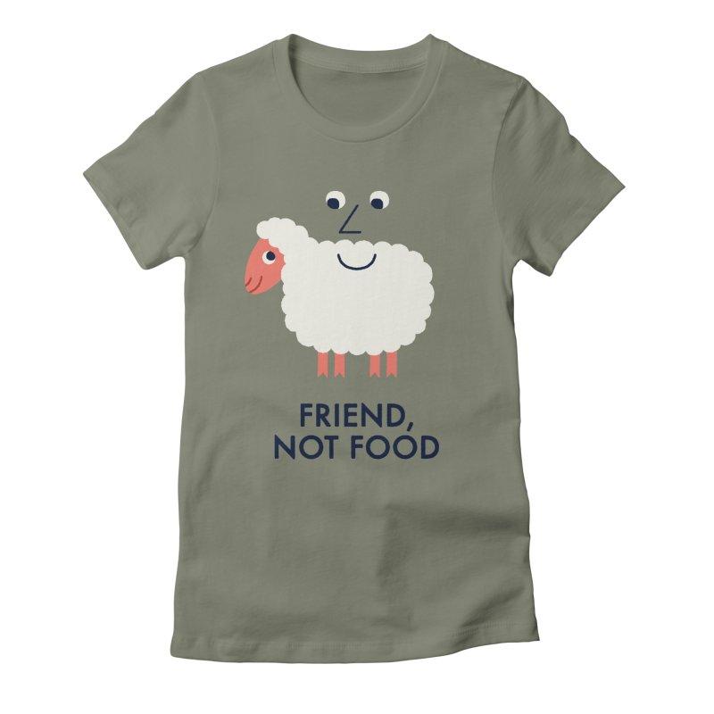 Friend, Not Food Women's  by Mauro Gatti House of Fun