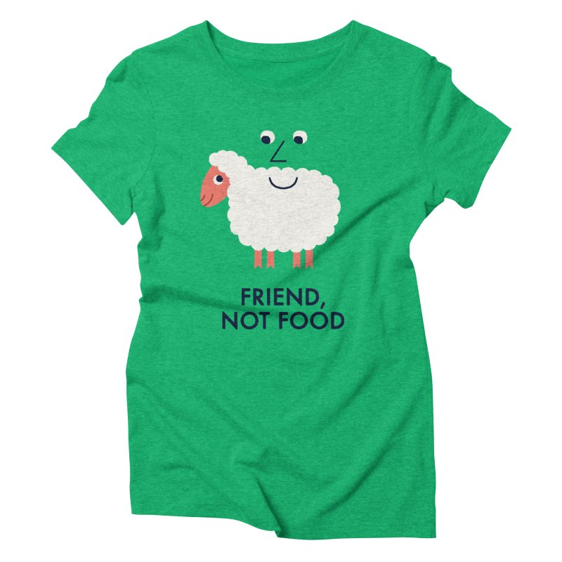 Friend, Not Food Women's Triblend T-Shirt by Mauro Gatti House of Fun