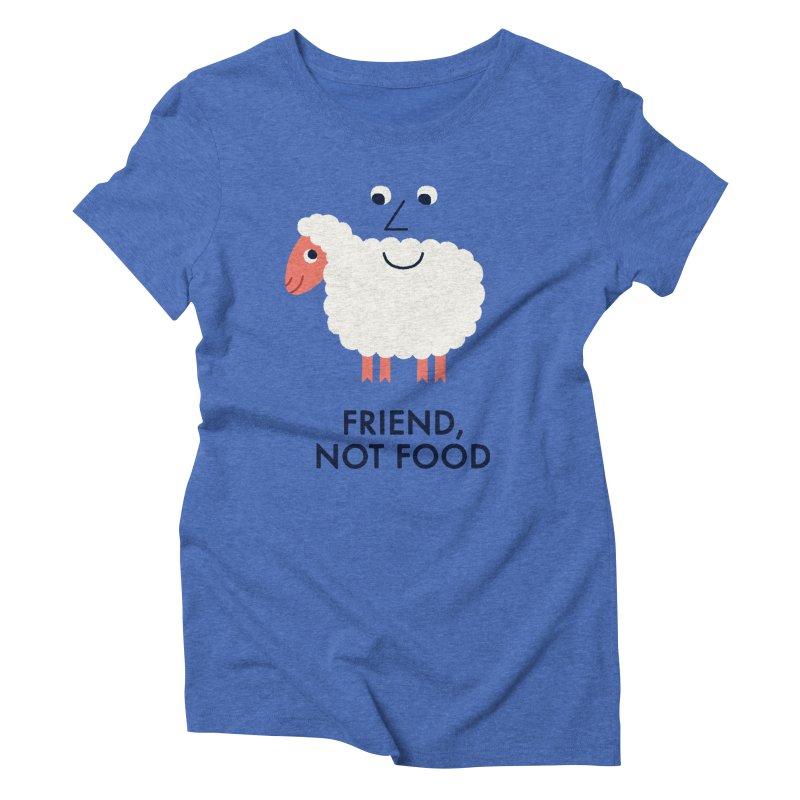 Friend, Not Food Women's Triblend T-Shirt by Mauro Gatti House of Fun