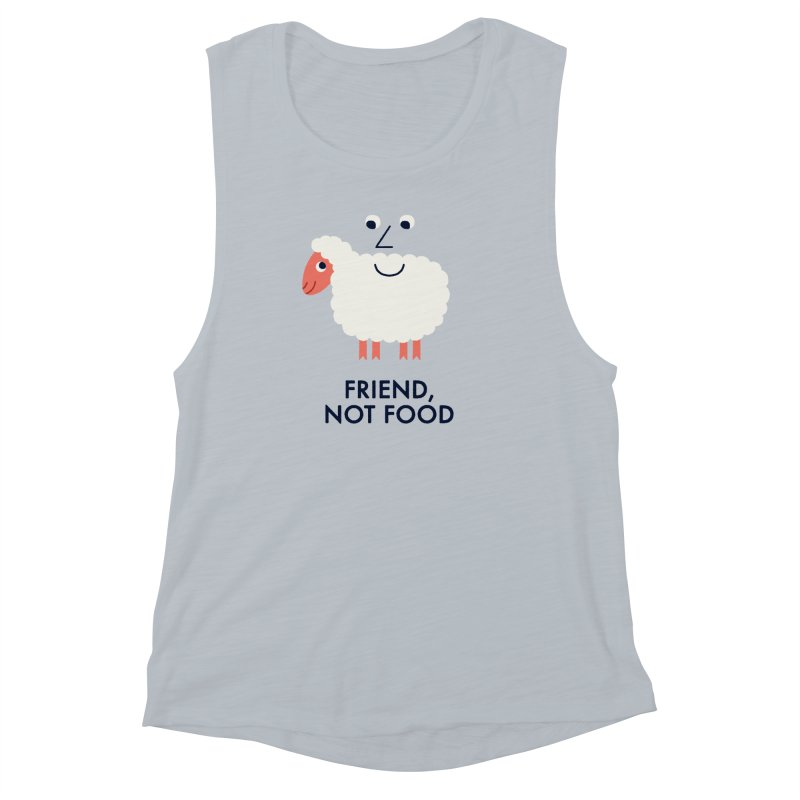 Friend, Not Food Women's Muscle Tank by Mauro Gatti House of Fun