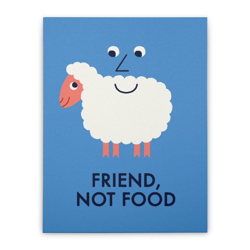 Friend, Not Food Home Stretched Canvas by Mauro Gatti House of Fun