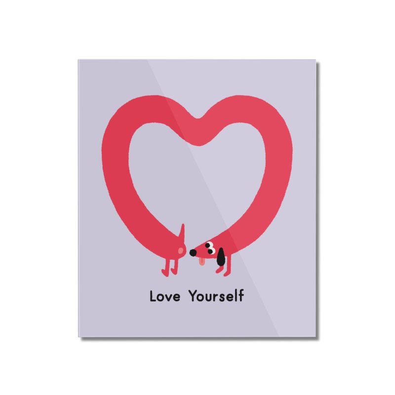 Love Yourself Home Mounted Acrylic Print by Mauro Gatti House of Fun