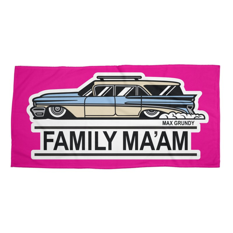 FAMILY MA'AM beach towel Accessories Beach Towel by Max Grundy Design's Artist Shop