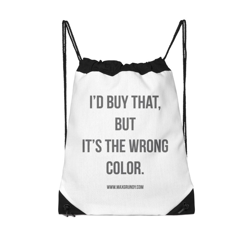 I'D BUY THAT (GREY) Accessories Drawstring Bag Bag by Max Grundy Design's Artist Shop