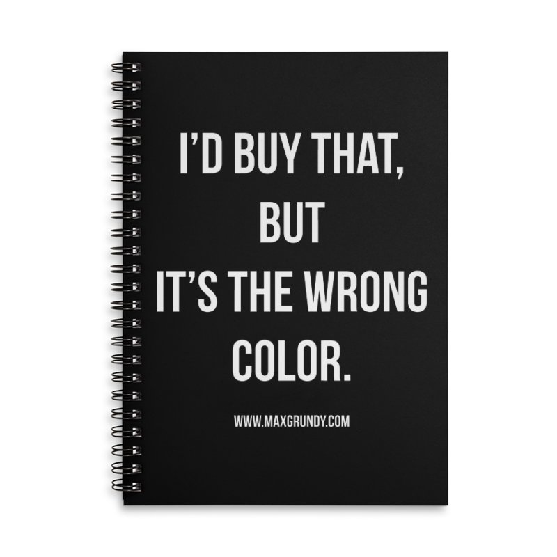 I'D BUY THAT (WHITE) Accessories Notebook by Max Grundy Design's Artist Shop