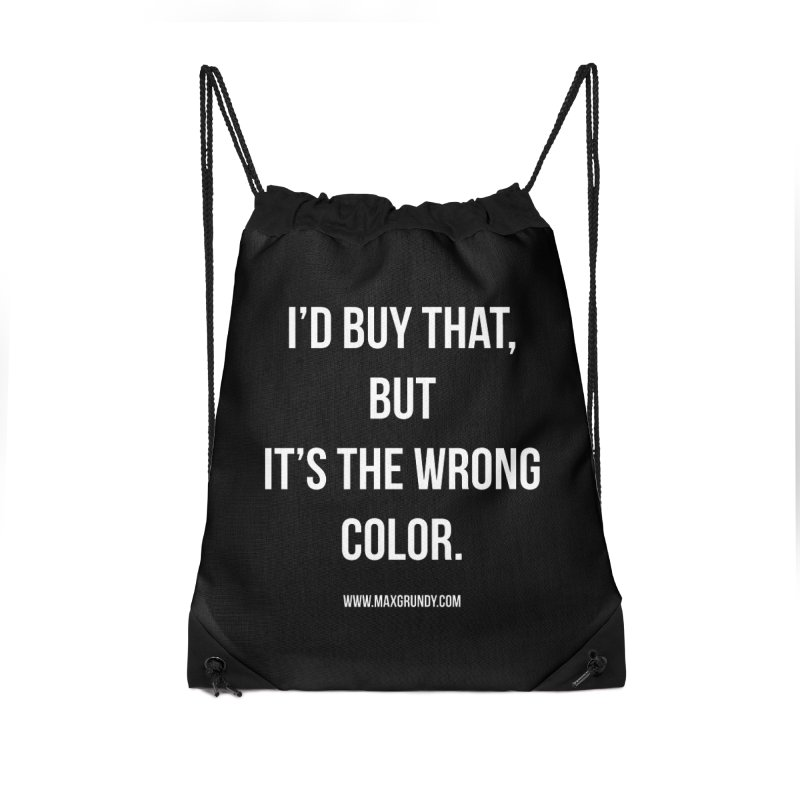 I'D BUY THAT (WHITE) Accessories Drawstring Bag Bag by Max Grundy Design's Artist Shop