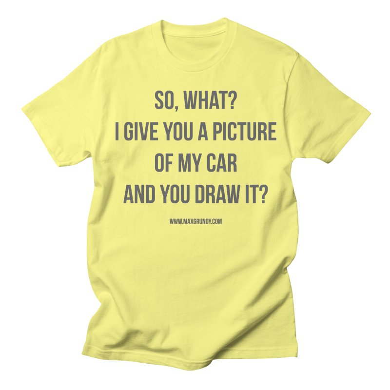 SO, WHAT? (grey) Men's T-Shirt by Max Grundy Design's Artist Shop