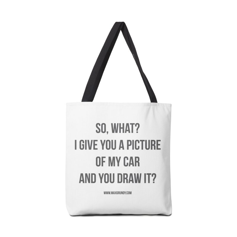 SO, WHAT? (grey) Accessories Bag by Max Grundy Design's Artist Shop