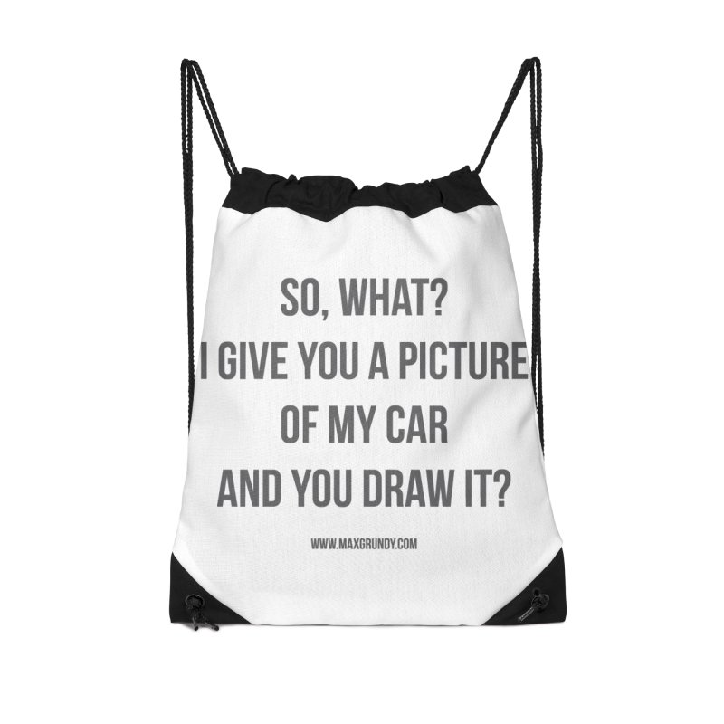 SO, WHAT? (grey) Accessories Drawstring Bag Bag by Max Grundy Design's Artist Shop