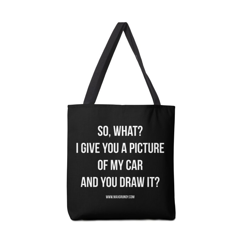 SO, WHAT? (white) Accessories Tote Bag Bag by Max Grundy Design's Artist Shop