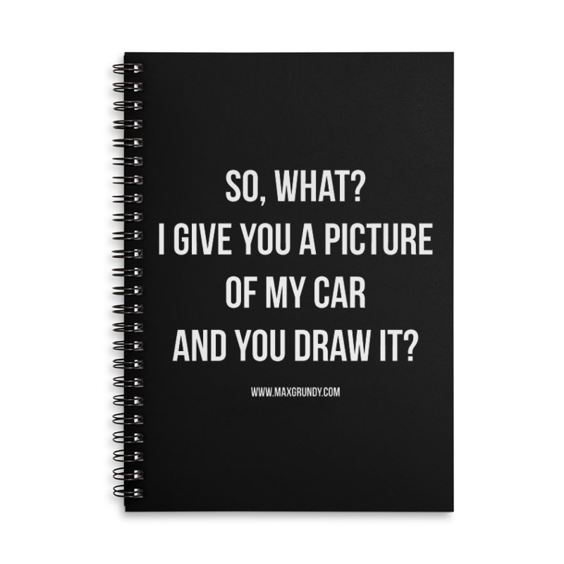 SO, WHAT? (white) Accessories Notebook by Max Grundy Design's Artist Shop