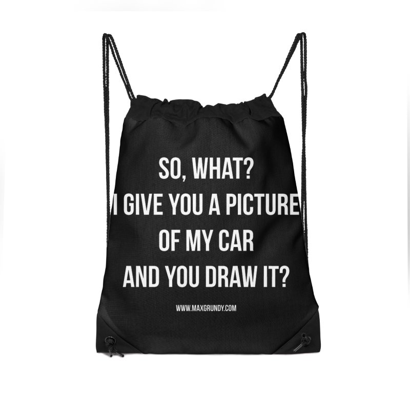 SO, WHAT? (white) Accessories Drawstring Bag Bag by Max Grundy Design's Artist Shop