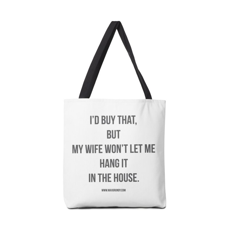 MY WIFE WON'T (grey) Accessories Bag by Max Grundy Design's Artist Shop