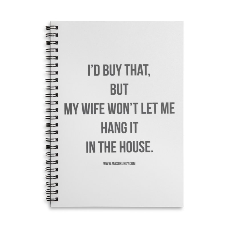 MY WIFE WON'T (grey) Accessories Notebook by Max Grundy Design's Artist Shop