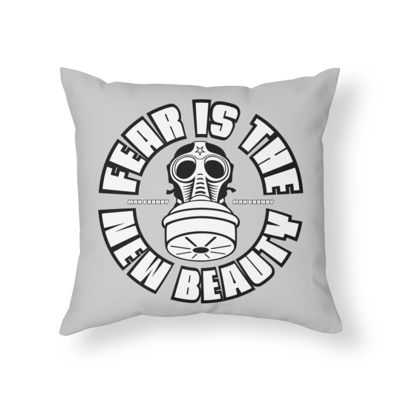 FEAR IS THE NEW BEAUTY (white text) throw pillow Home Throw Pillow by Max Grundy Design's Artist Shop