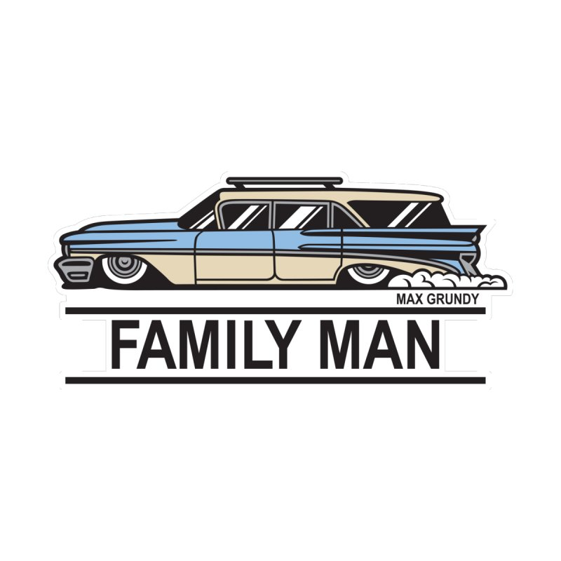 Family Man by Max Grundy Design's Artist Shop