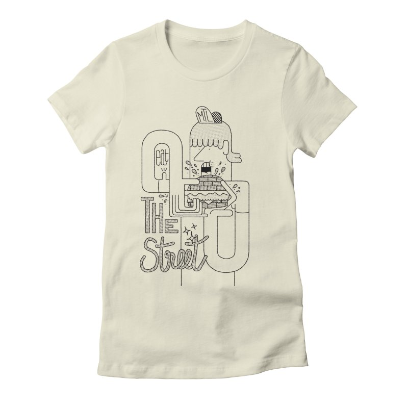 Eat The Street Women's Fitted T-Shirt by maximefrancout's Artist Shop