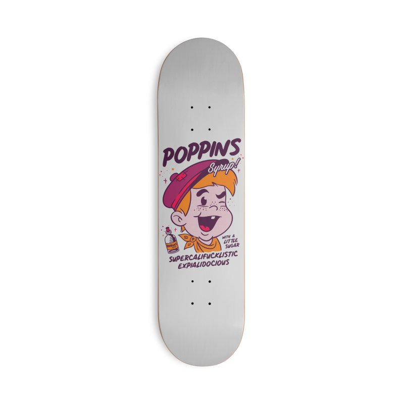 Poppins Syrup! Accessories Deck Only Skateboard by MXM — ltd. collection