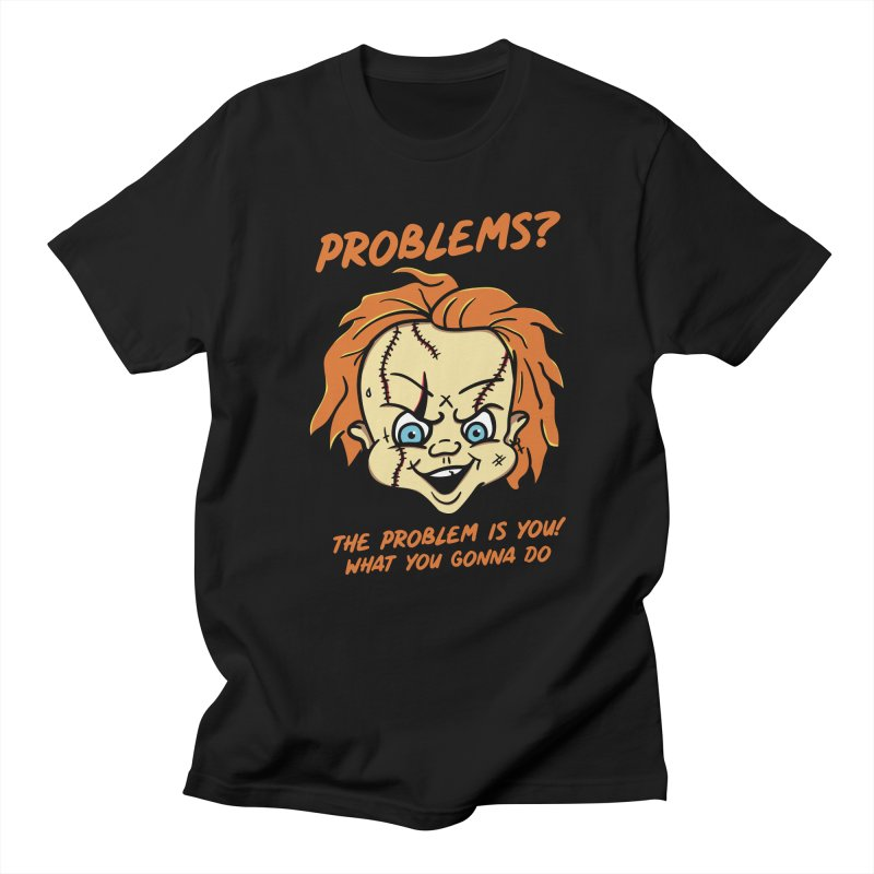 Problems? in Men's Regular T-Shirt Black by MXM — collection