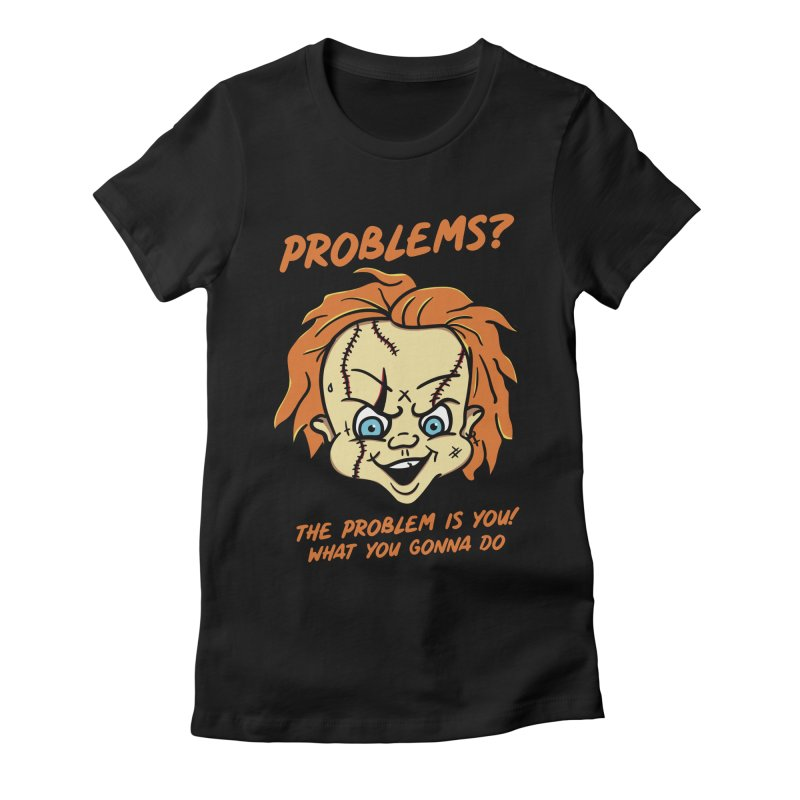Problems? Women's Fitted T-Shirt by MAXIMOGRAFICO — shop