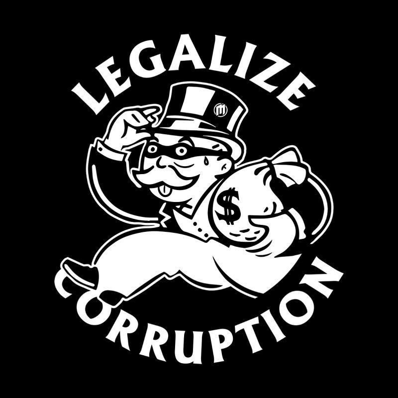 Legalize Corruption Men's T-Shirt by MAXIMOGRAFICO — shop