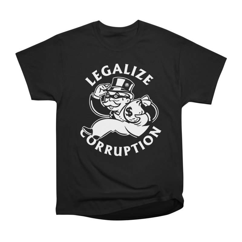 Legalize Corruption in Men's Heavyweight T-Shirt Black by MAXIMOGRAFICO — shop