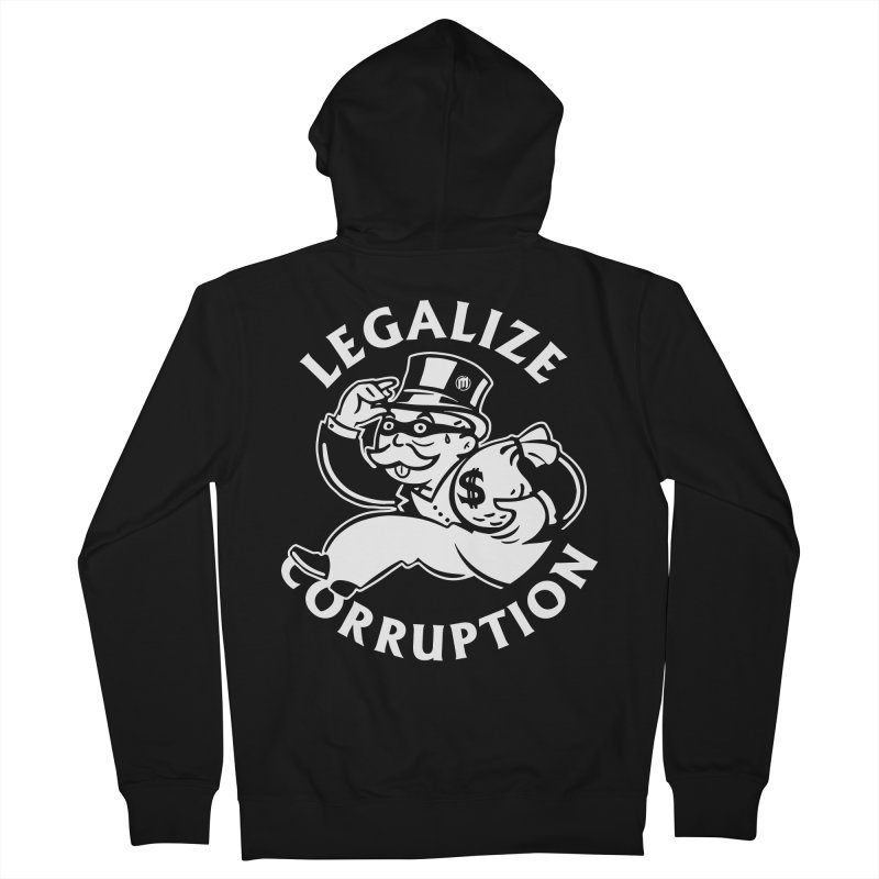 Legalize Corruption Men's French Terry Zip-Up Hoody by MAXIMOGRAFICO — shop