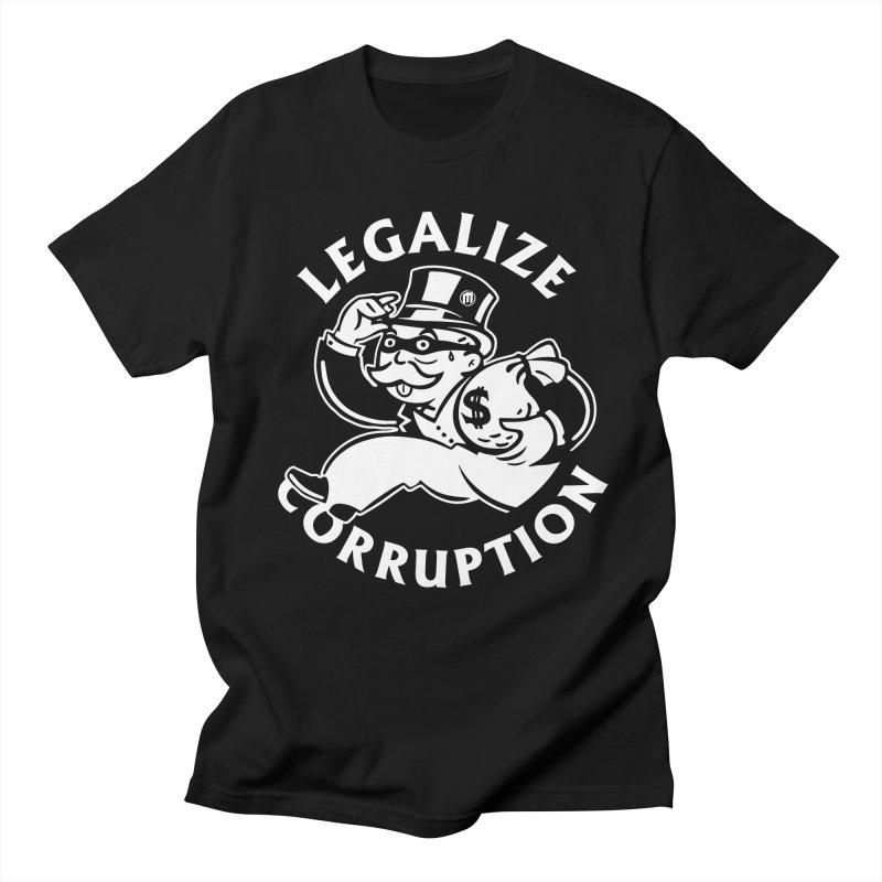 Legalize Corruption Women's Regular Unisex T-Shirt by MAXIMOGRAFICO — shop