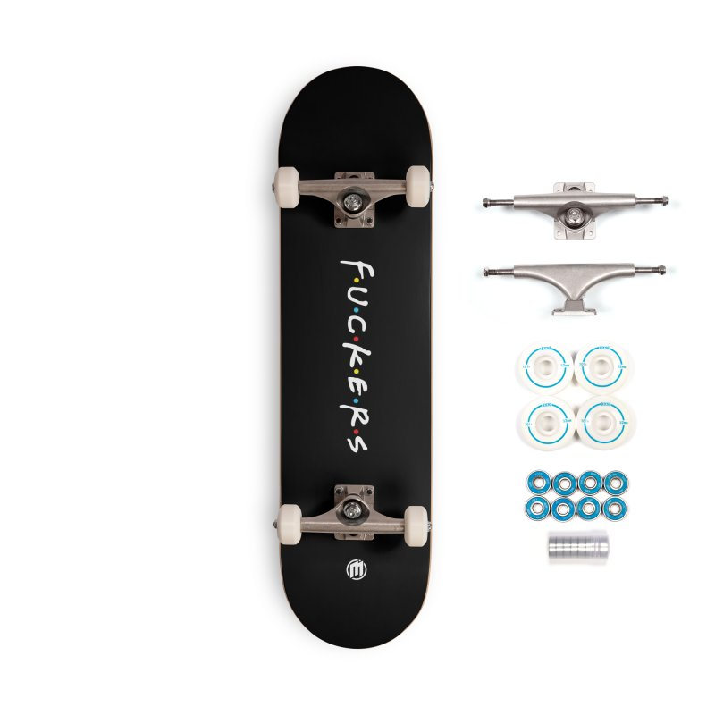 Fuckers Accessories Complete - Basic Skateboard by MAXIMOGRAFICO — shop