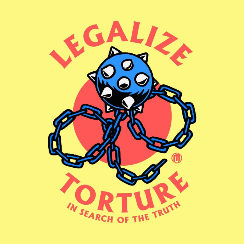 Legalize Torture Men's T-Shirt by MAXIMOGRAFICO — collection