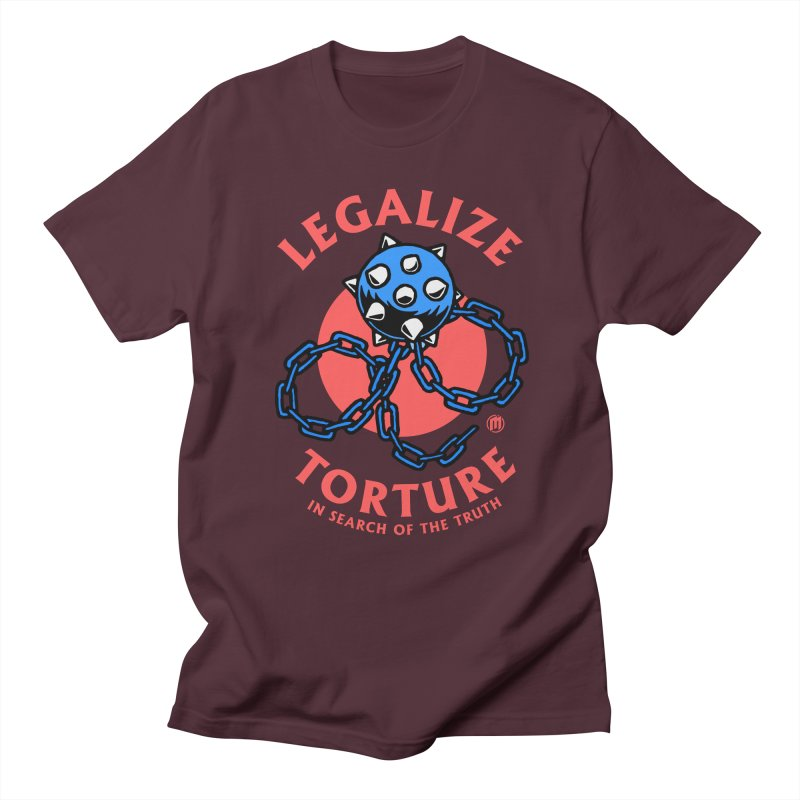 Legalize Torture Women's Regular Unisex T-Shirt by MAXIMOGRAFICO — collection