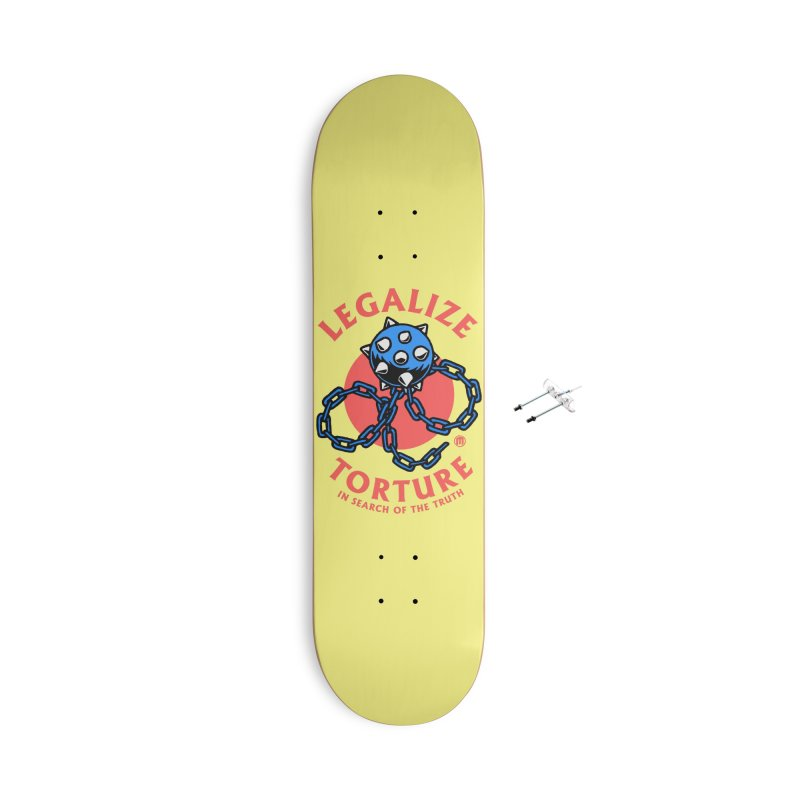 Legalize Torture Accessories With Hanging Hardware Skateboard by MAXIMOGRAFICO — shop