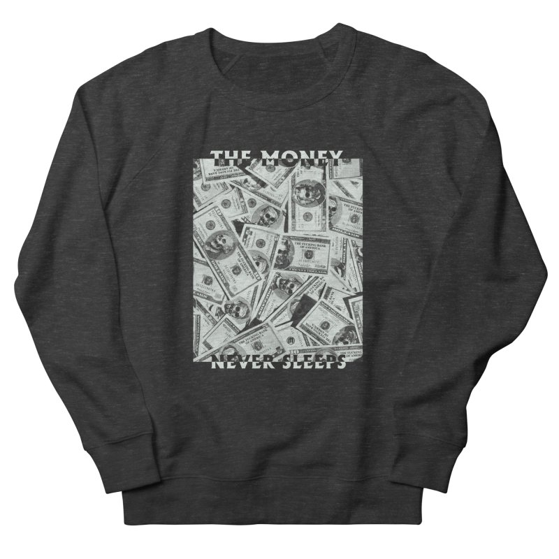 Never Sleeps Men's French Terry Sweatshirt by MAXIMOGRAFICO — shop