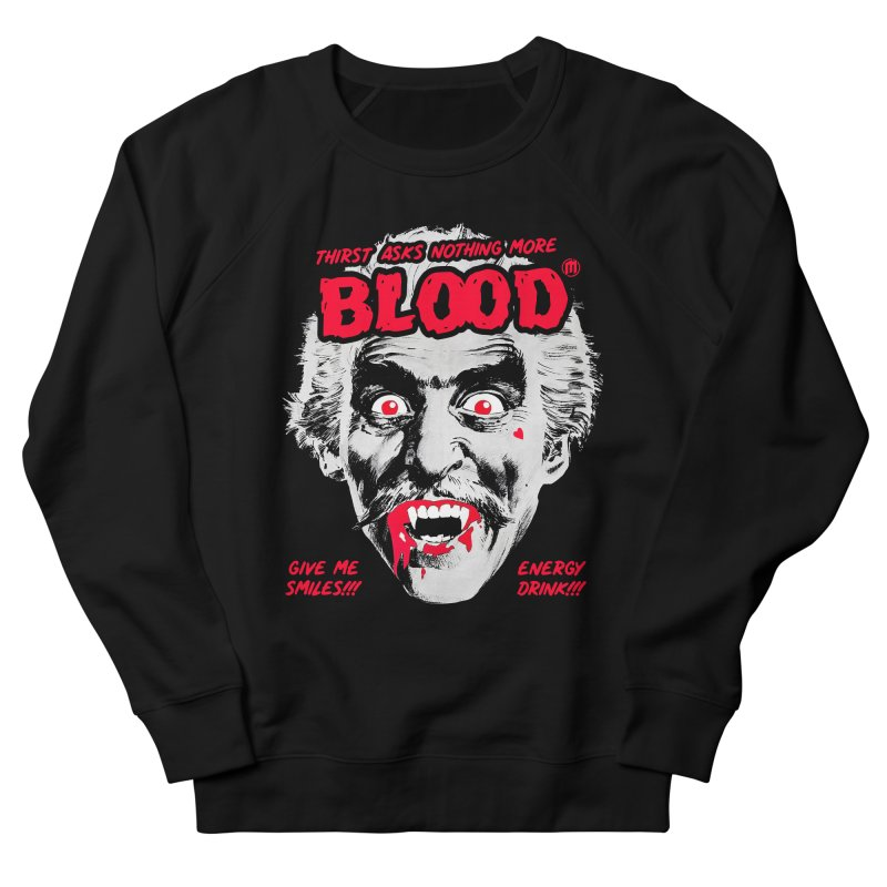 Drink Blood Men's French Terry Sweatshirt by MAXIMOGRAFICO — shop