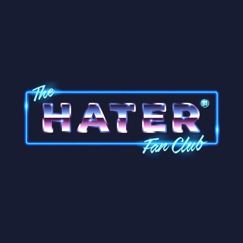 The Hater Fan Club® Men's T-Shirt by MAXIMOGRAFICO — collection