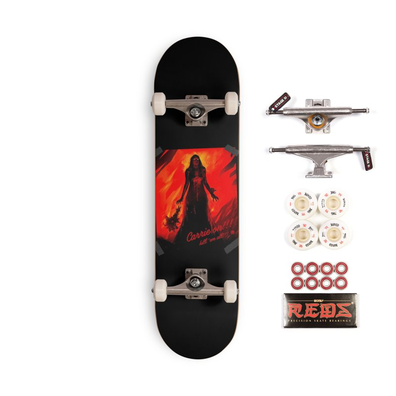 Carrie on!!! Accessories Complete - Pro Skateboard by MAXIMOGRAFICO — shop