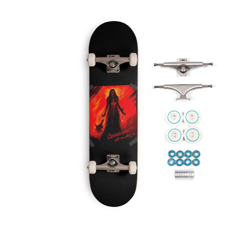 Carrie on!!! Accessories Complete - Basic Skateboard by MAXIMOGRAFICO — shop