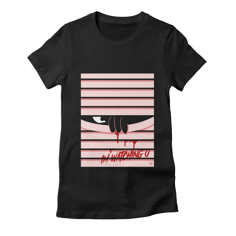 I'm watching u Women's Fitted T-Shirt by MAXIMOGRAFICO — shop