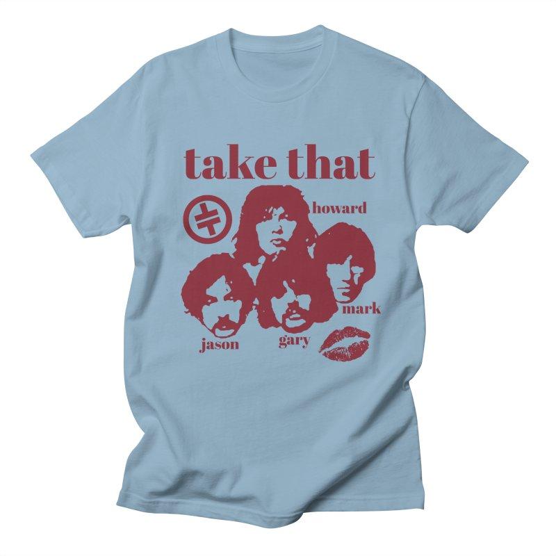Take That Women's Regular Unisex T-Shirt by MAXIMOGRAFICO — shop