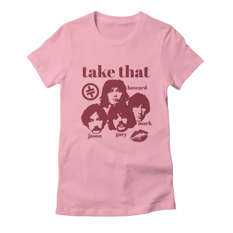 Take That Women's Fitted T-Shirt by MAXIMOGRAFICO — shop