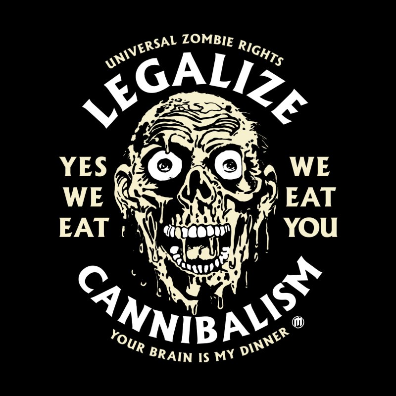 Legalize Cannibalism by MAXIMOGRAFICO — collection