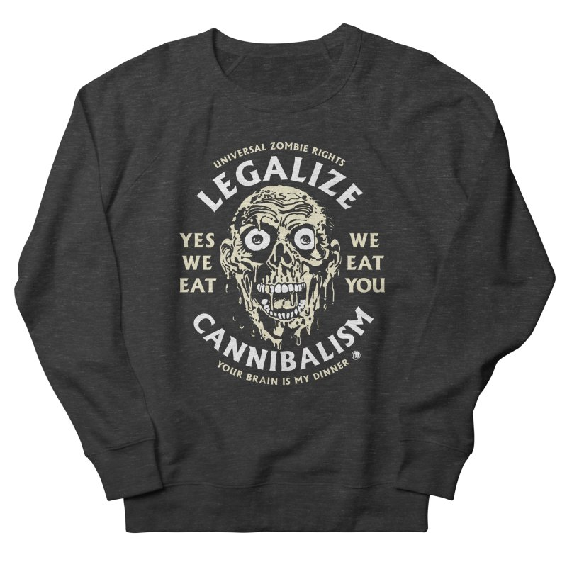 Legalize Cannibalism Women's French Terry Sweatshirt by MAXIMOGRAFICO — collection