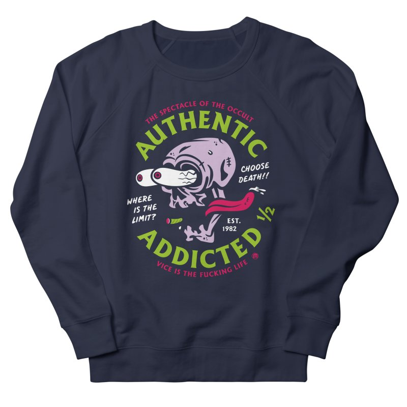 Authentic Addicted ½ Women's French Terry Sweatshirt by MAXIMOGRAFICO — collection