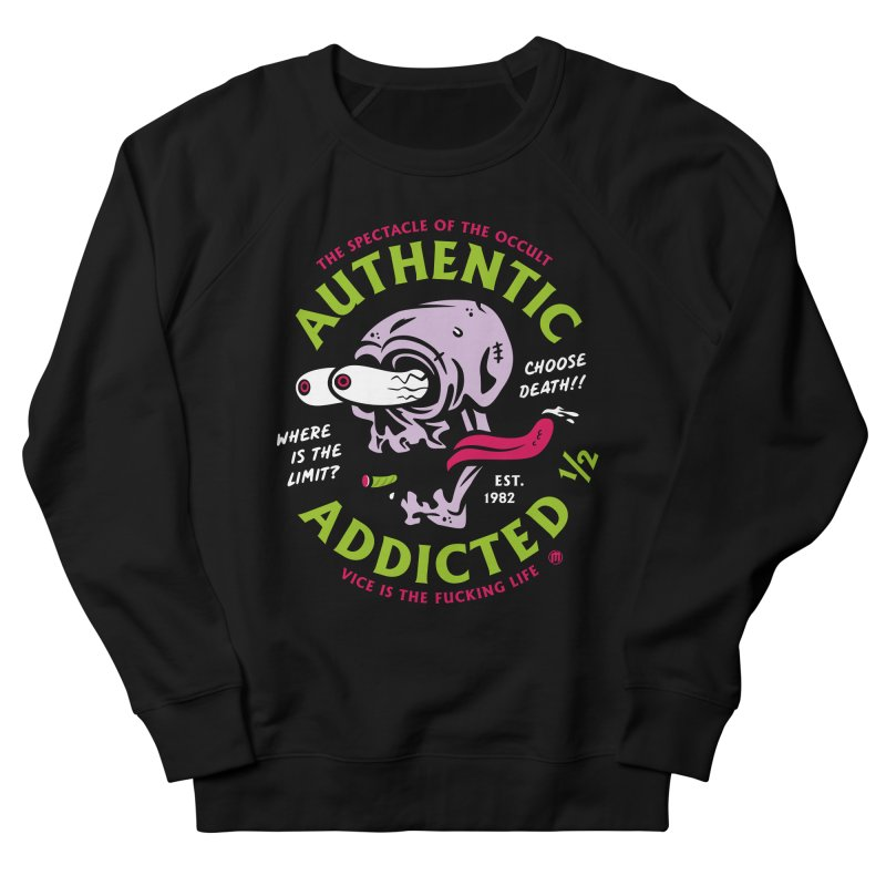 Authentic Addicted ½ Men's French Terry Sweatshirt by MAXIMOGRAFICO — collection
