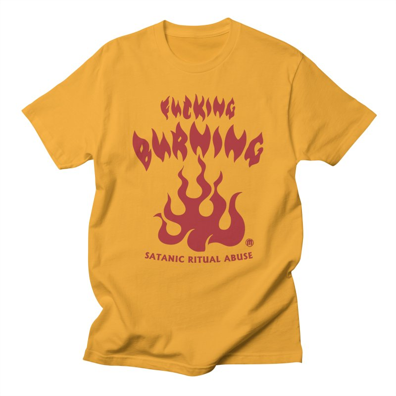 Fucking Burning Men's T-Shirt by MAXIMOGRAFICO — collection