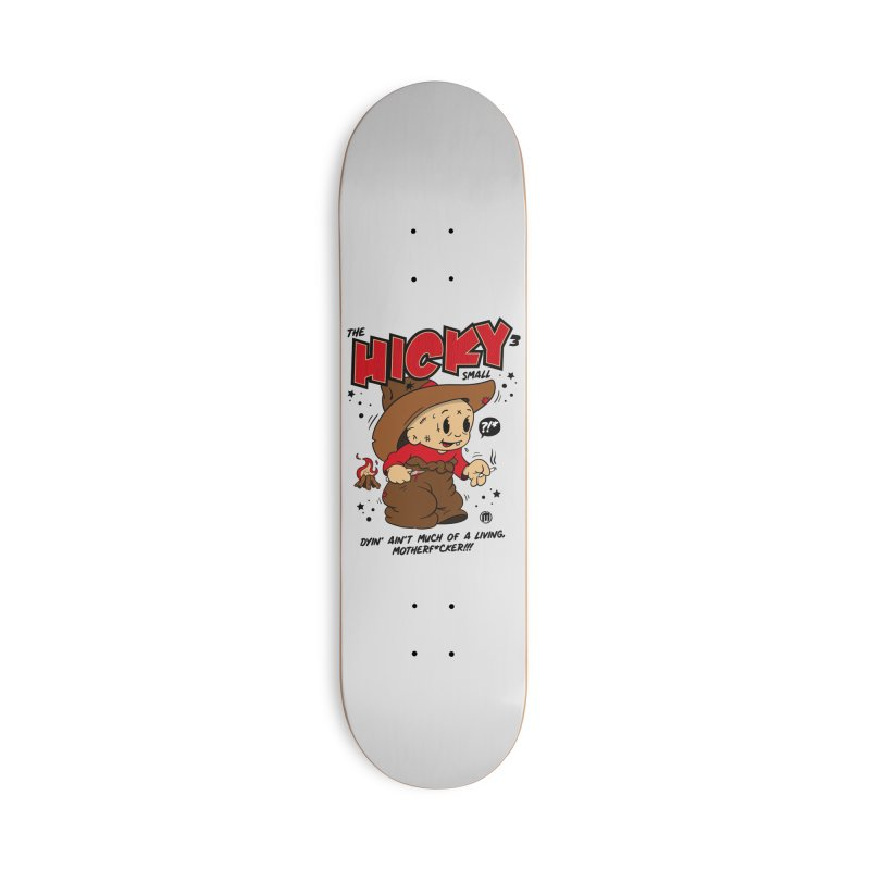 Hicky Accessories Deck Only Skateboard by MAXIMOGRAFICO — collection