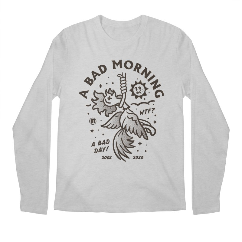 A Bad Morning Men's Longsleeve T-Shirt by MAXIMOGRAFICO Ltd. Collection