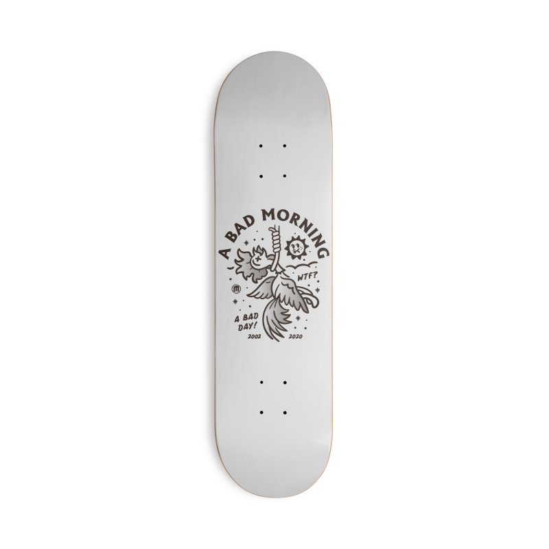 A Bad Morning Accessories Skateboard by MXM — collection