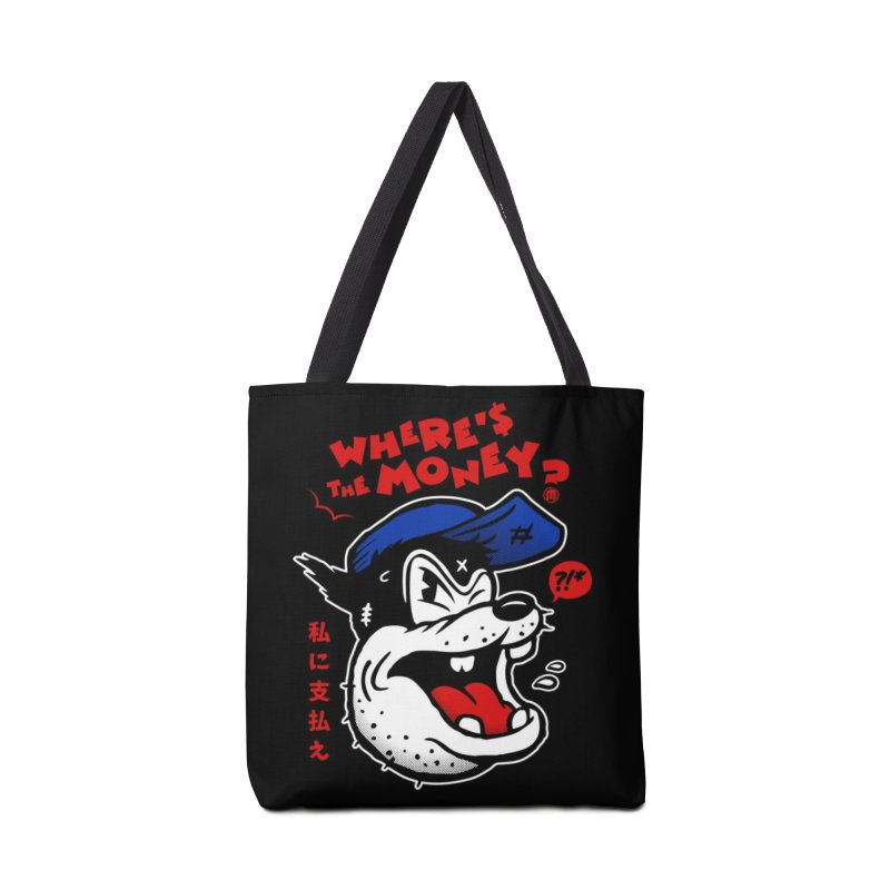 Where's the Money? Accessories Tote Bag Bag by MXM — ltd. collection