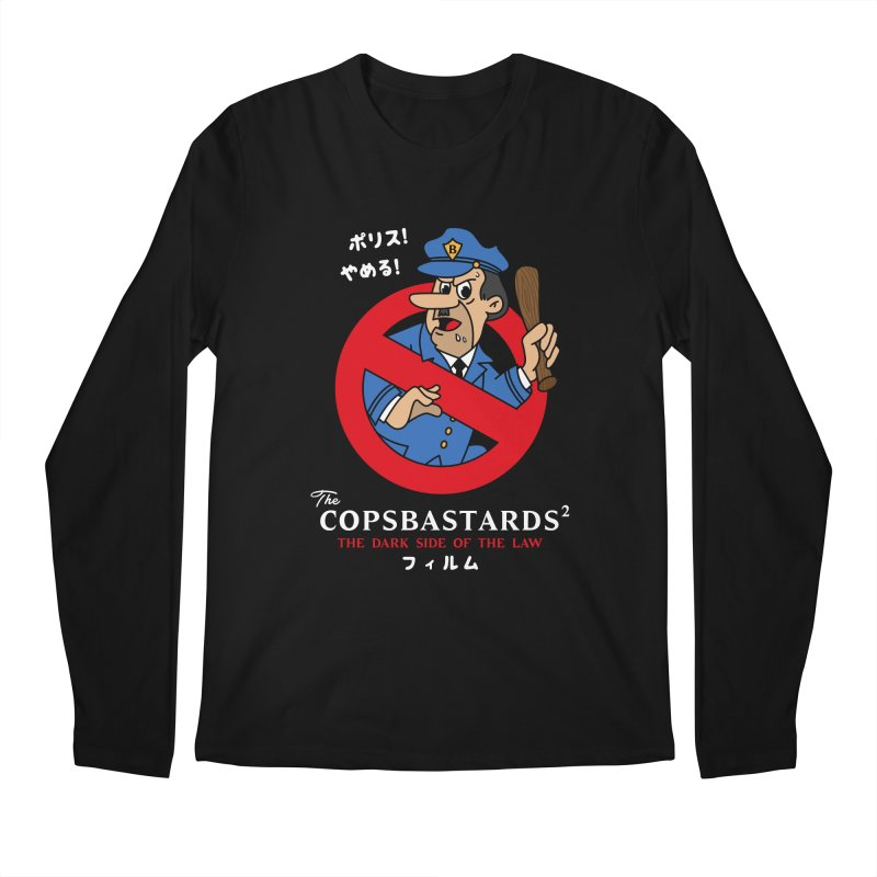 CopsBastards Men's Longsleeve T-Shirt by MAXIMOGRAFICO Ltd. Collection